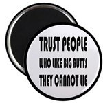 Trust People Who Like Big Butss Magnet