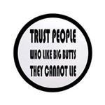 Trust People Who Like Big Butss Button