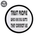 Trust People Who Like Big Bu 3.5
