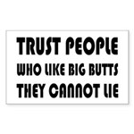 Trust People Who Like Big Buts Sticker (Rectangle)