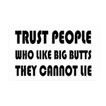 Trust People Who Like Big Butss 35x21 Wall Decal