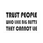 Trust People Who Like Big Butss 35x21 Wall Decal