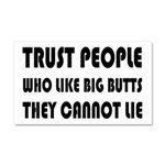 Trust People Who Like Big Butss Car Magnet 20 x 12