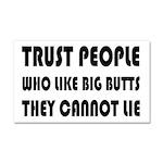Trust People Who Like Big Butss Car Magnet 20 x 12
