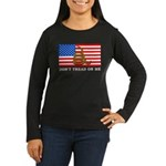 Don't Tread on Me Women's Long Sleeve Dark T-Shirt