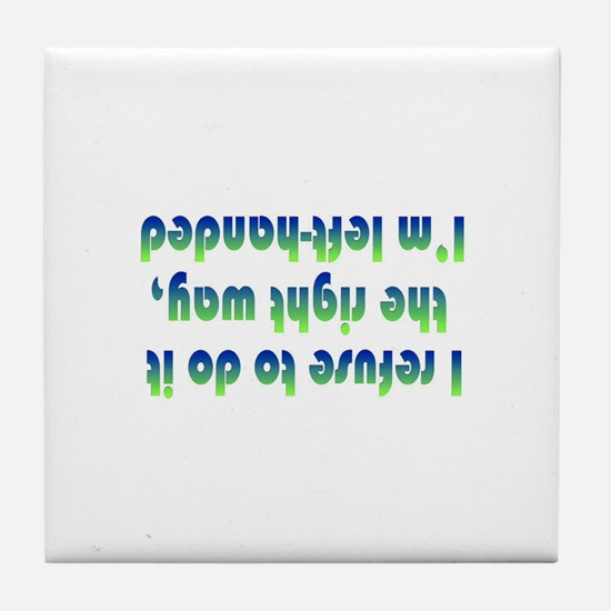 Funny Left hander Tile Coaster
