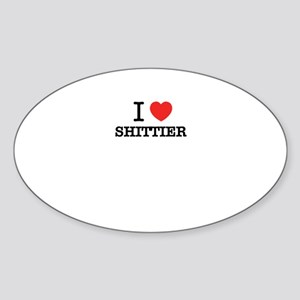 I Love SHITTIER Sticker