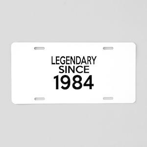 Legendary Since 1984 Aluminum License Plate