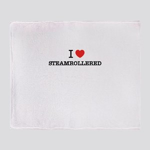 I Love STEAMROLLERED Throw Blanket