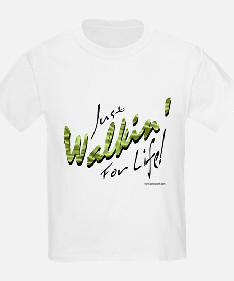 Just Walkin' For Life! T-Shirt