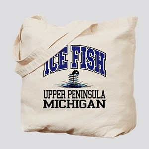 Ice Fish the Upper Peninsula Tote Bag