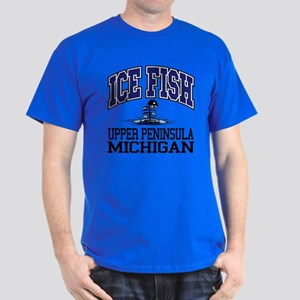 Ice Fish the Upper Peninsula Dark T-Shirt