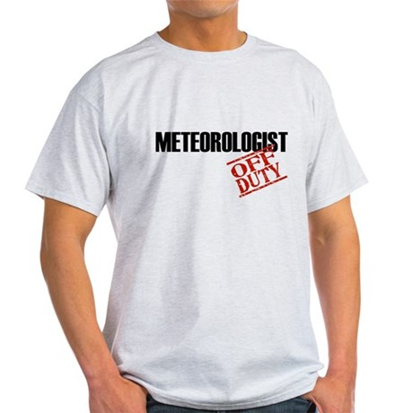 Off Duty Meteorologist Light T-Shirt