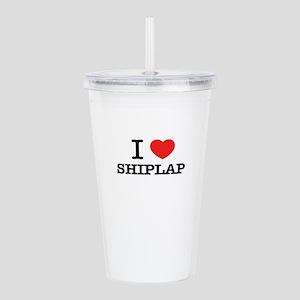 I Love SHIPLAP Acrylic Double-wall Tumbler