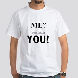 Me or You White T-Shirt