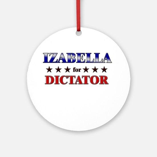 IZABELLA for dictator Ornament (Round)
