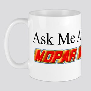"""Ask Me About My Mopar"" Mug"