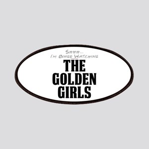 Shhh... I'm Binge Watching The Golden Girls Patche