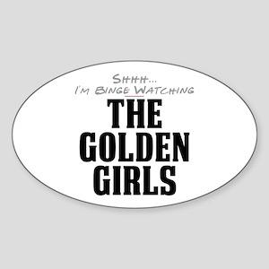 Shhh... I'm Binge Watching The Golden Girls Oval S