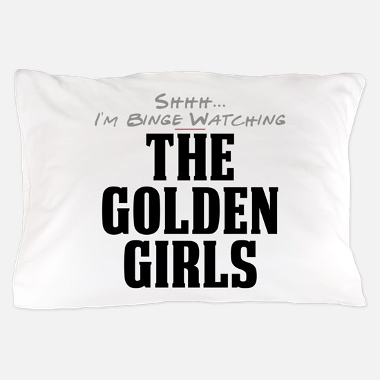 Shhh... I'm Binge Watching The Golden Girls Pillow