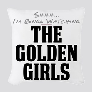 Shhh... I'm Binge Watching The Golden Girls Woven