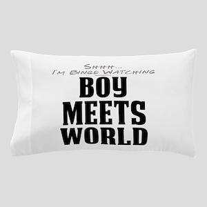 Shhh... I'm Binge Watching Boy Meets World Pillow