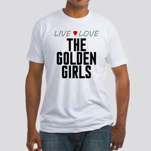Live Love The Golden Girls Fitted T-Shirt