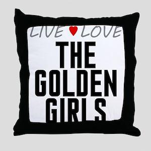 Live Love The Golden Girls Throw Pillow