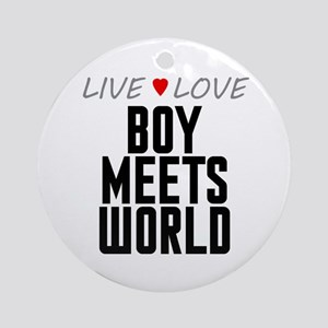 Live Love Boy Meets World Round Ornament