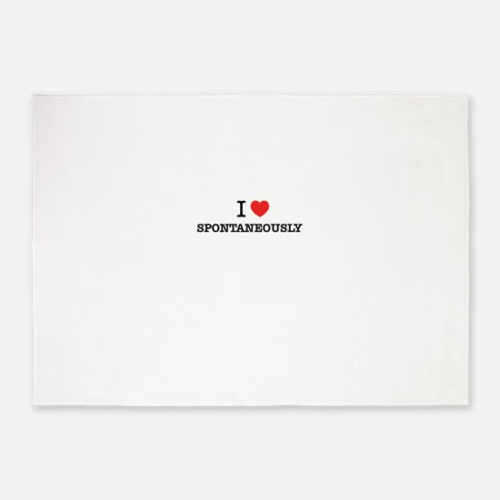 I Love SPONTANEOUSLY 5'x7'Area Rug