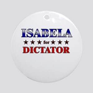 ISABELA for dictator Ornament (Round)