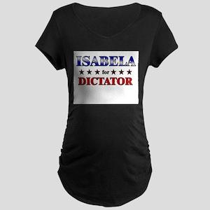 ISABELA for dictator Maternity Dark T-Shirt
