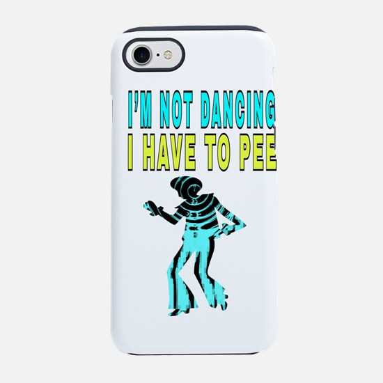 I'M NOT DANCING I HAVE TO PE iPhone 8/7 Tough Case