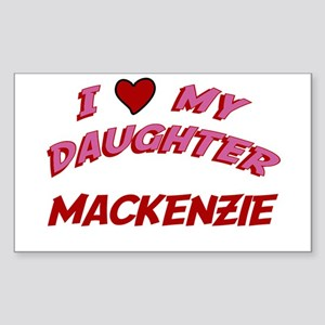I Love My Daughter Mackenzie Rectangle Sticker