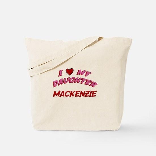 I Love My Daughter Mackenzie Tote Bag