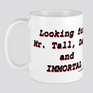 Looking for Mr Tall Dark and  Mug