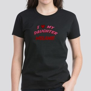 I Love My Daughter Melanie Women's Dark T-Shirt