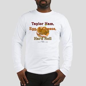 Taylor Ham II Long Sleeve T-Shirt