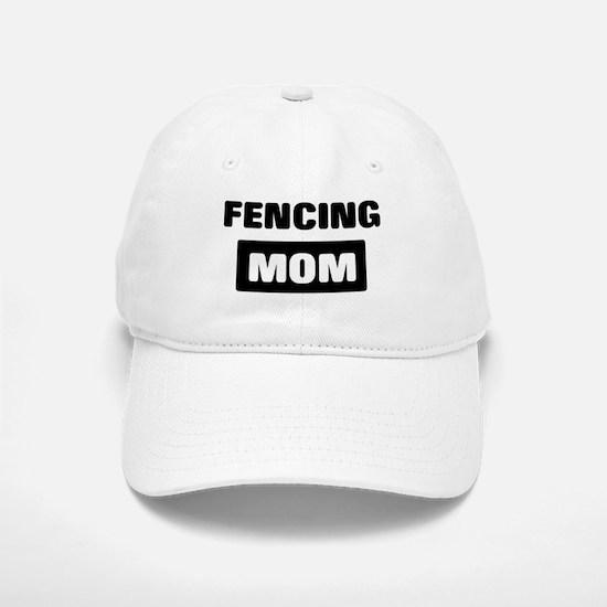 FENCING mom Baseball Baseball Cap
