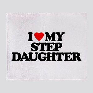 I LOVE MY STEP DAUGHTER Throw Blanket