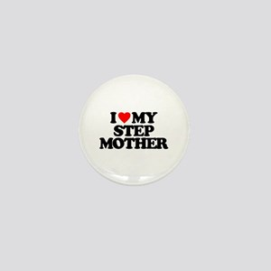 I LOVE MY STEP MOTHER Mini Button