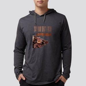 YOU KNOW WHAT I MEAN COFFEE BE Long Sleeve T-Shirt