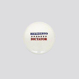 HERIBERTO for dictator Mini Button