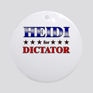 HEIDI for dictator Ornament (Round)