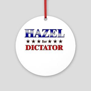 HAZEL for dictator Ornament (Round)