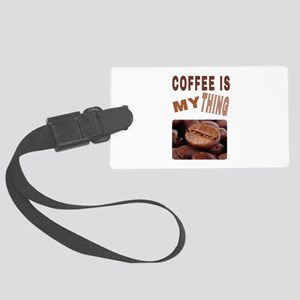 COFFEE IS MY THING Large Luggage Tag