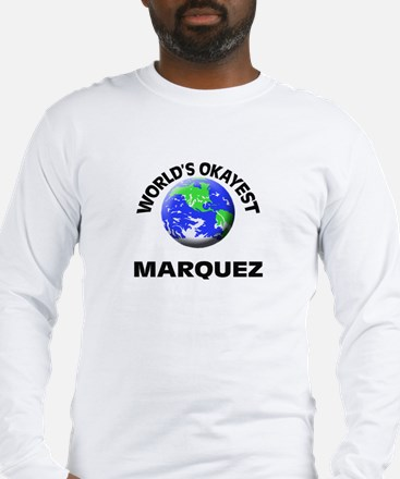 World's Okayest Marquez Long Sleeve T-Shirt