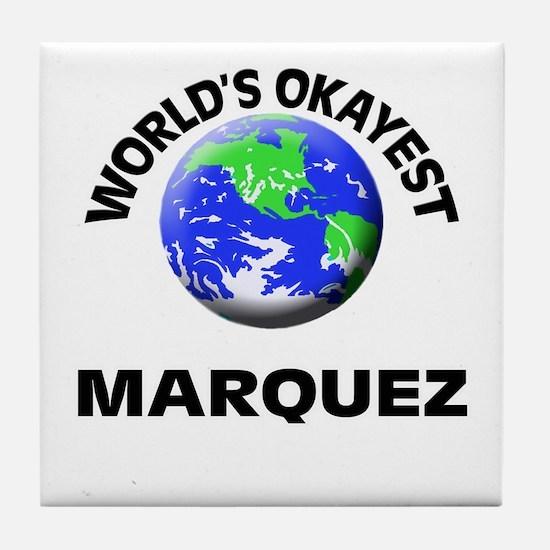 World's Okayest Marquez Tile Coaster