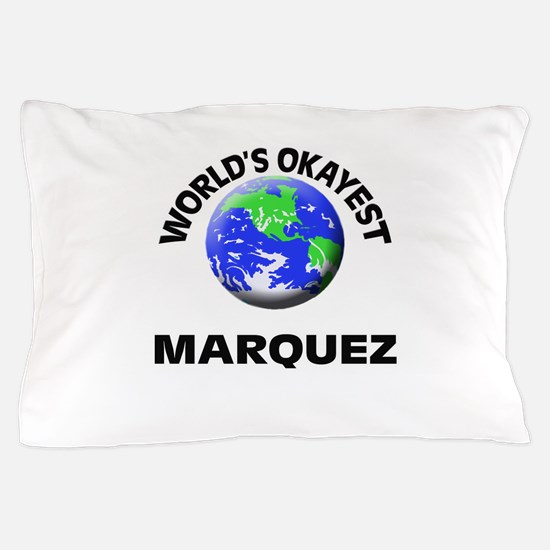 World's Okayest Marquez Pillow Case