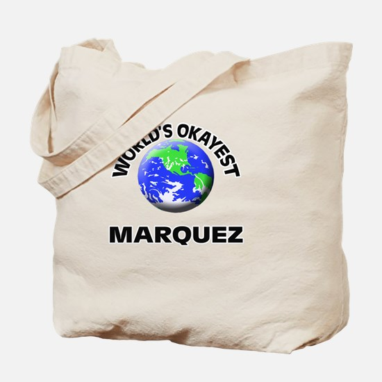 World's Okayest Marquez Tote Bag